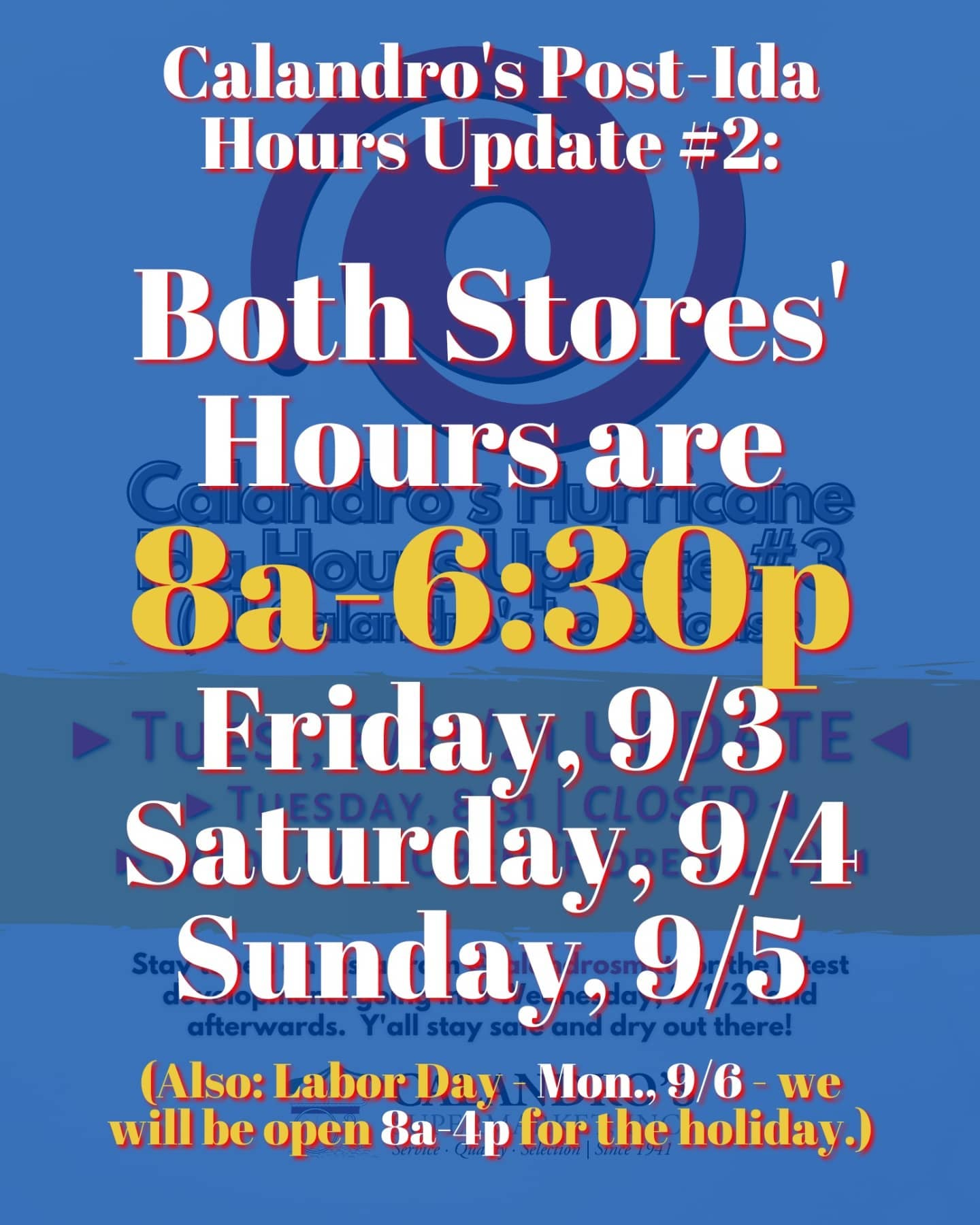 Another day…another Calandro's Post-Ida Hours Update:  Both Calandro's will be sticking with the 8a-6:30p